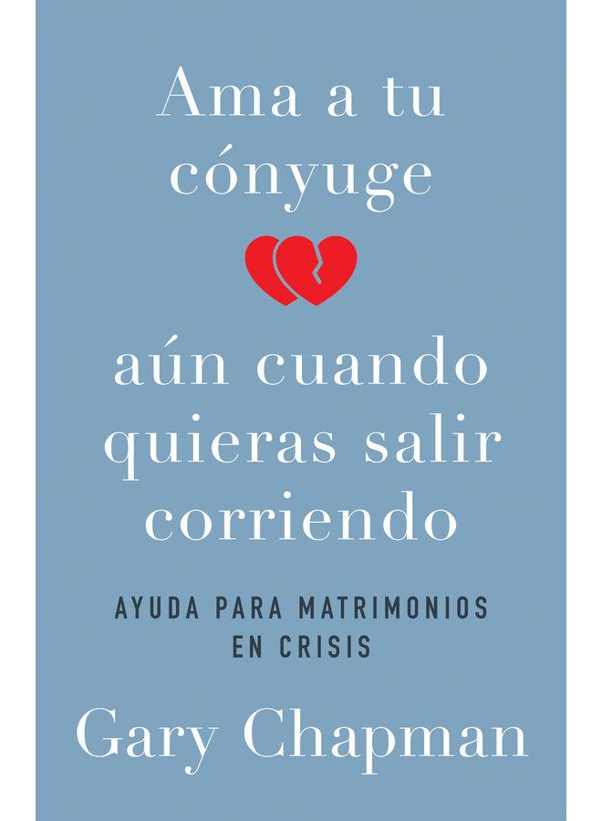 AMA A TU CONYUGE AUN CUANDO QUIERAS SALIR CORRIENDO