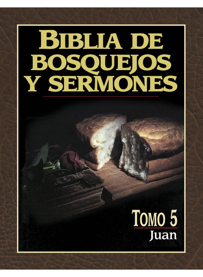 BIBLIA DE BOSQUEJOS Y SERMONES: JUAN