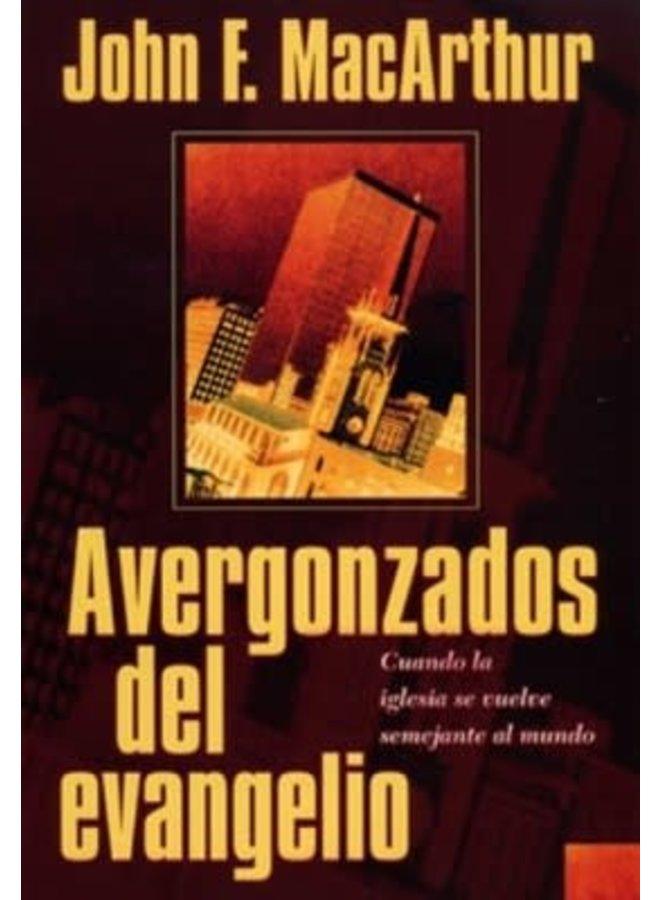 AVERGONZADOS DEL EVANGELIO