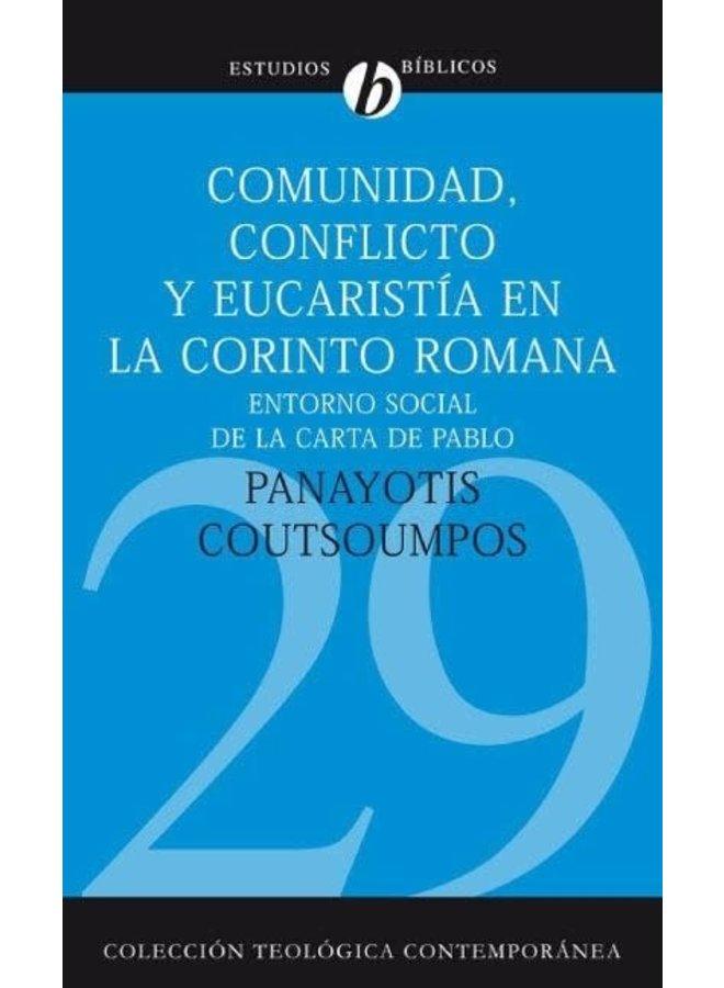 COMUNIDAD, CONFLICTO Y EUCARISTIA EN LA CORINTO ROMANA