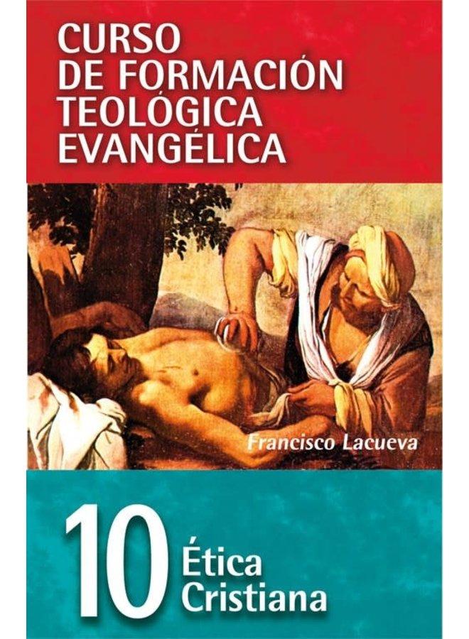 10. CURSO DE FORMACIÓN TEOLÓGICA EVANGÉLICA: ÉTICA CRISTIANA