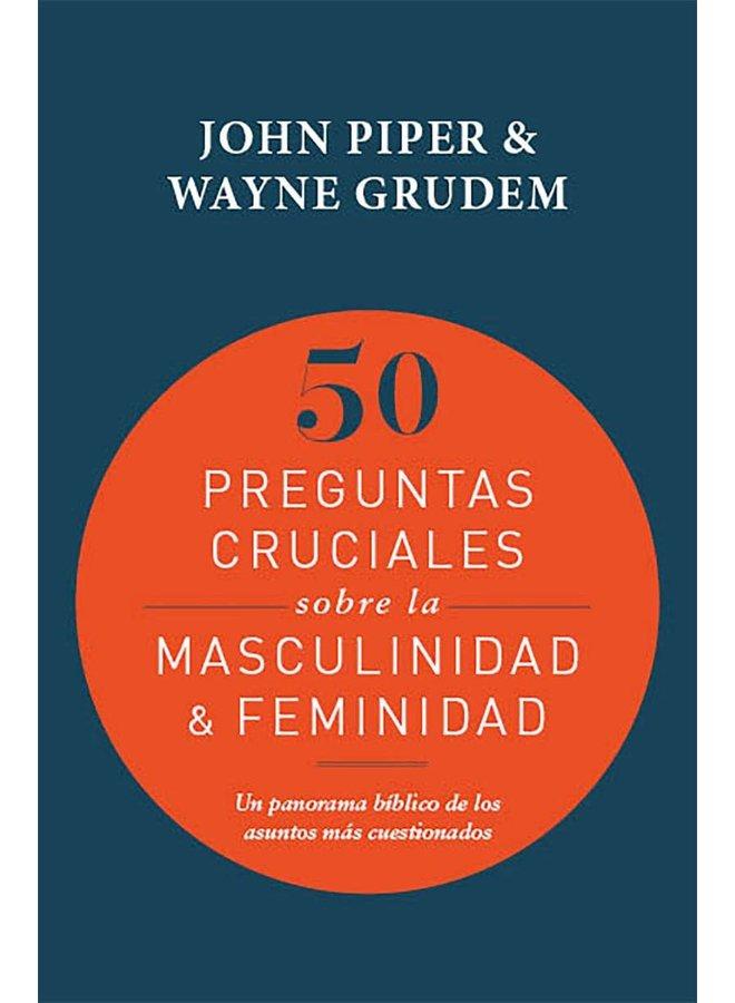 50 PREGUNTAS CRUCIALES SOBRE LA MASCULINIDAD Y FEMINIDAD