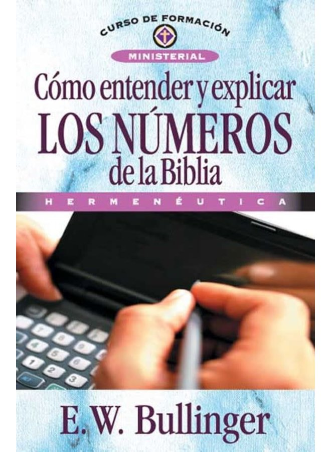 COMO ENTENDER Y EXPLICAR LOS NUMEROS DE LA BIBLIA