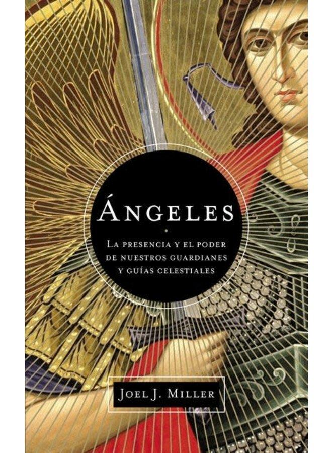 ANGELES : LA PRESENCIA Y EL PODER DE NUESTROS GUARDIANES Y GUIAS CELESTIALES