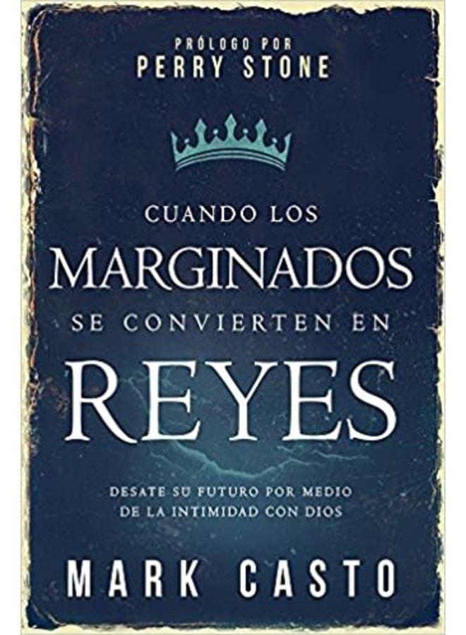 CUANDO MARGINADOS SE CONVIERTEN EN REYES