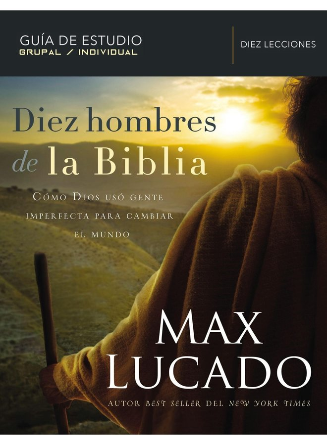 DIEZ HOMBRES DE LA BIBLIA