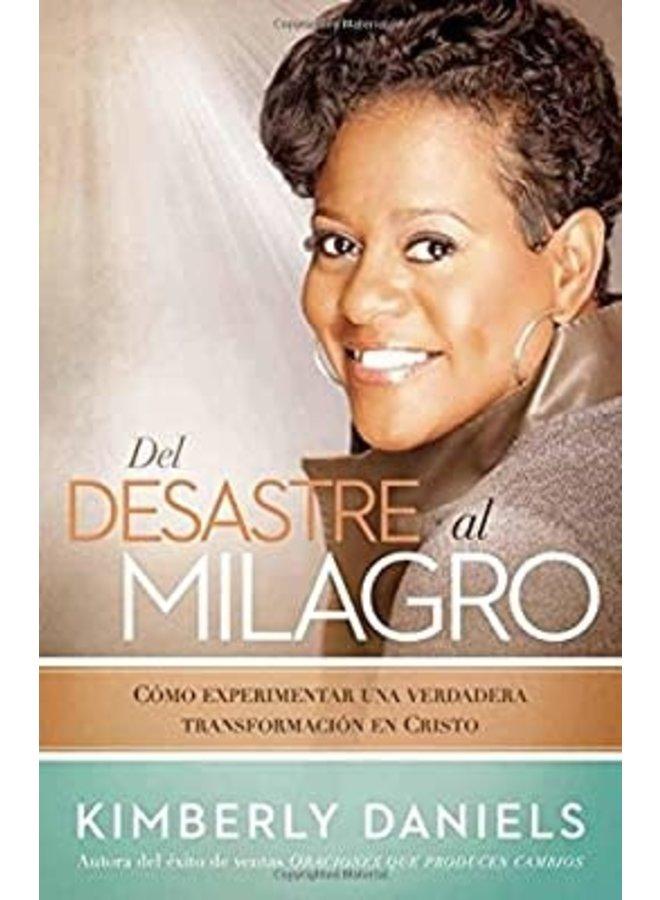 DEL DESASTRE AL MILAGRO