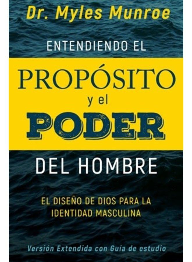 ENTENDIENDO EL PROPOSITO Y EL PODER DEL HOMBRE: EL DISENO DE DIOS PARA LA IDENTIDAD MASCULINA