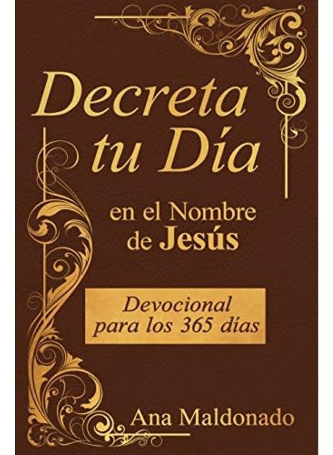 DECRETA TU DIA EN EL NOMBRE DE JESUS