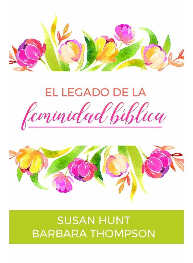 EL LEGADO DE LA FEMINIDAD BIBLICA