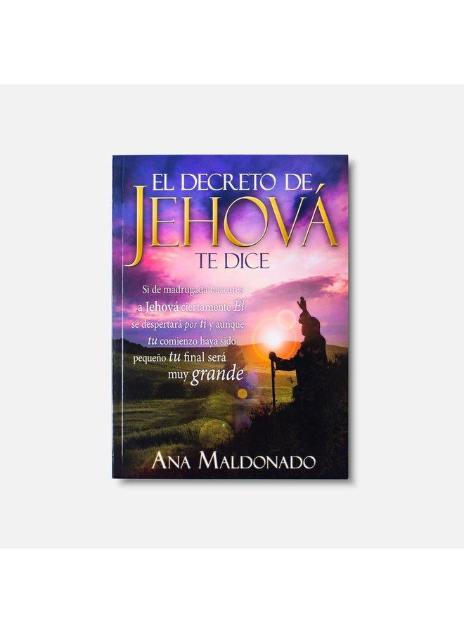 EL DECRETO DE JEHOVA TE DICE