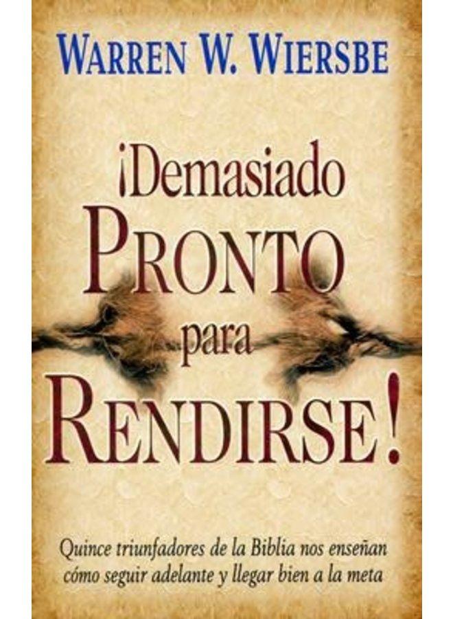 DEMASIADO PRONTO PARA RENDIRSE