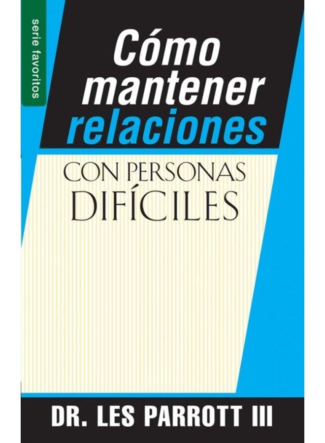 COMO MANTENER RELACIONES CON PERSONAS DIFICILES