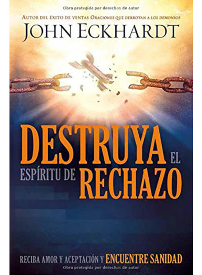 DESTRUYA EL ESPIRITU DE RECHAZO