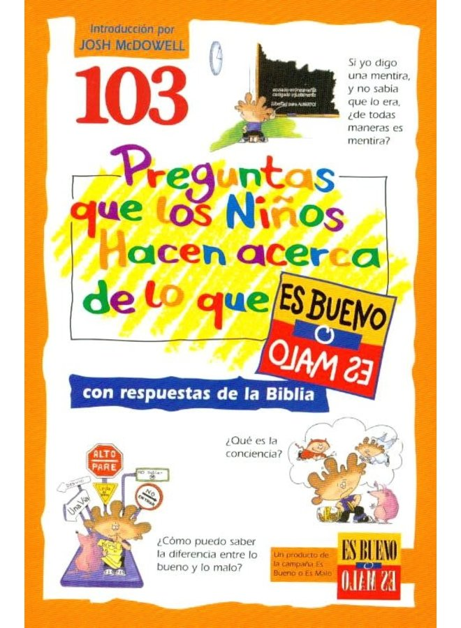 103 PREGUNTAS QUE LOS NINOS HACEN ACERCA DE LO QUEES BUENO O ES MALO