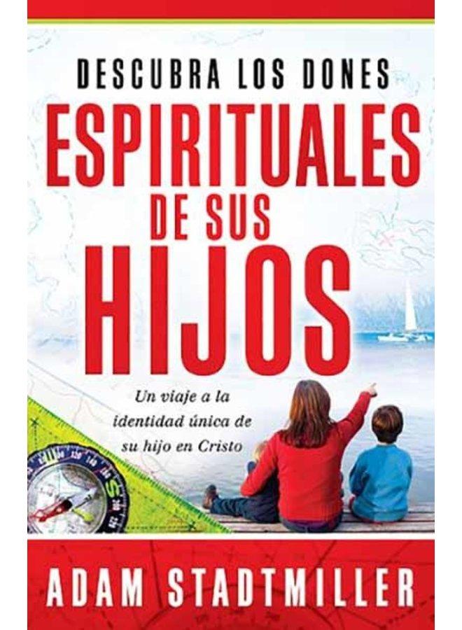 DESCUBRA LOS DONES ESPIRITUALES DE SUS HIJOS