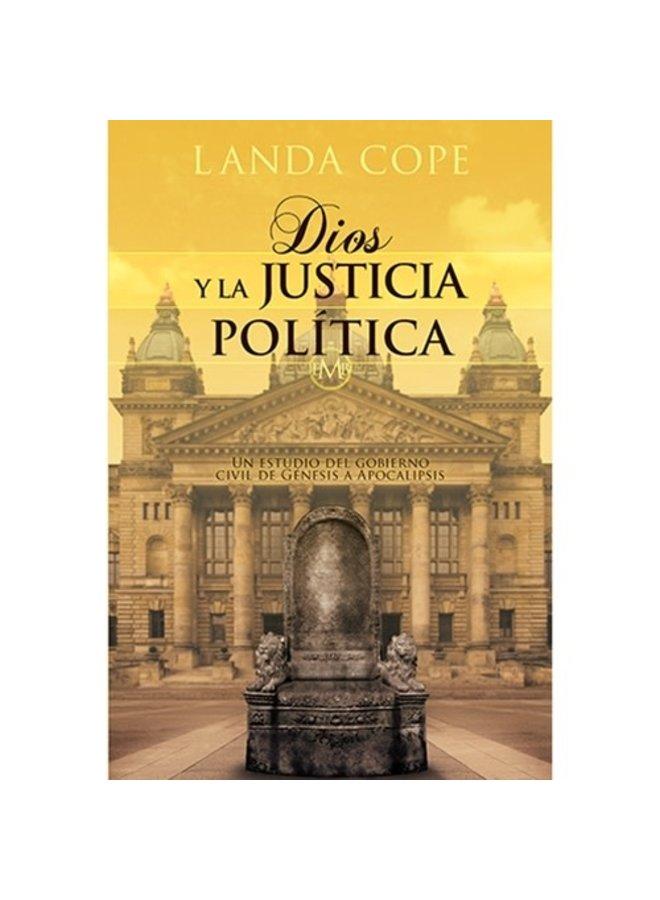 DIOS Y LA JUSTICIA POLITICA: UN ESTUDIO DEL GOBIERNO CIVIL DE GENESIS A APOCALIPSIS