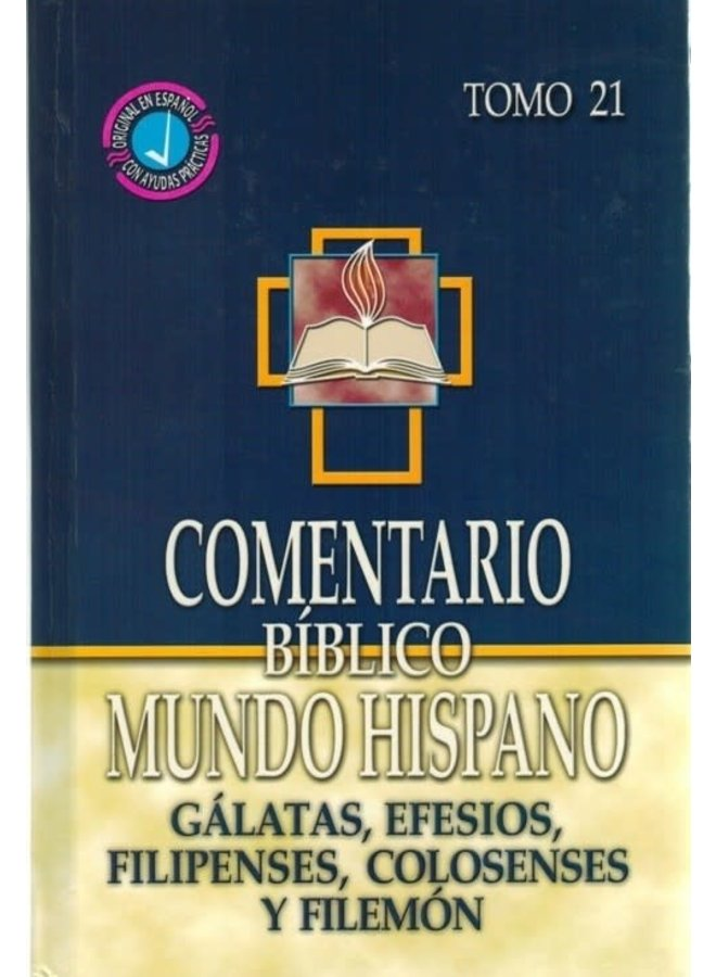 COMENTARIO BIBLICO MUNDO HISPANO GALATAS, EFESIOS, FILIPENSES, COLOSENSES Y FILEMON