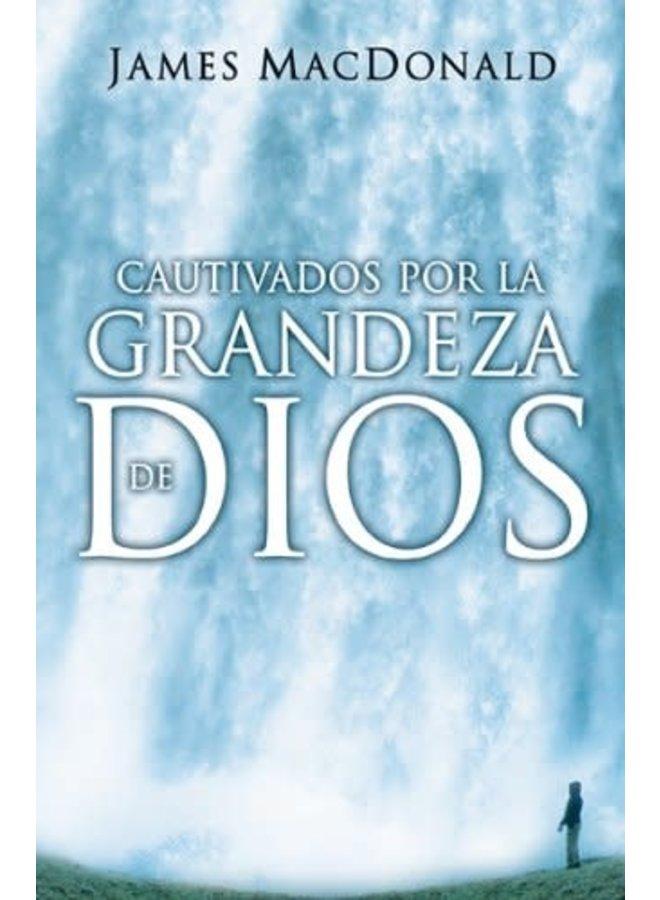 CAUTIVADOS POR LA GRANDEZA DE DIOS