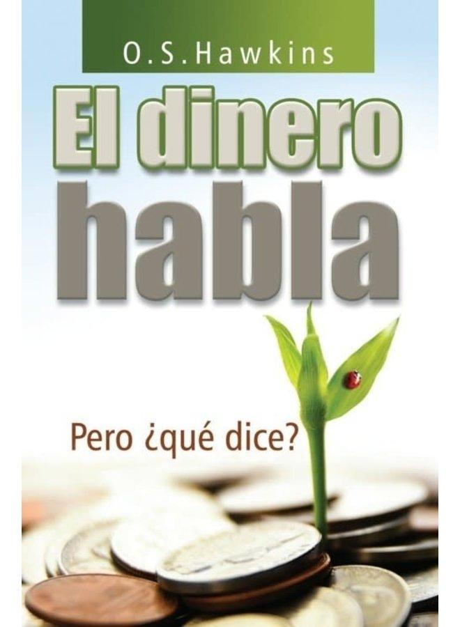 EL DINERO HABLA PERO QUE DICE