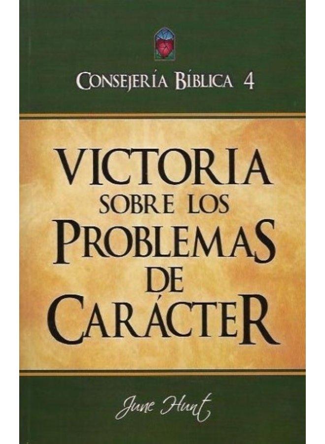 CONSEJERIA BIBLICA 4 VICTORIA SOBRE LOS PROBLEMAS DEL CARACTER