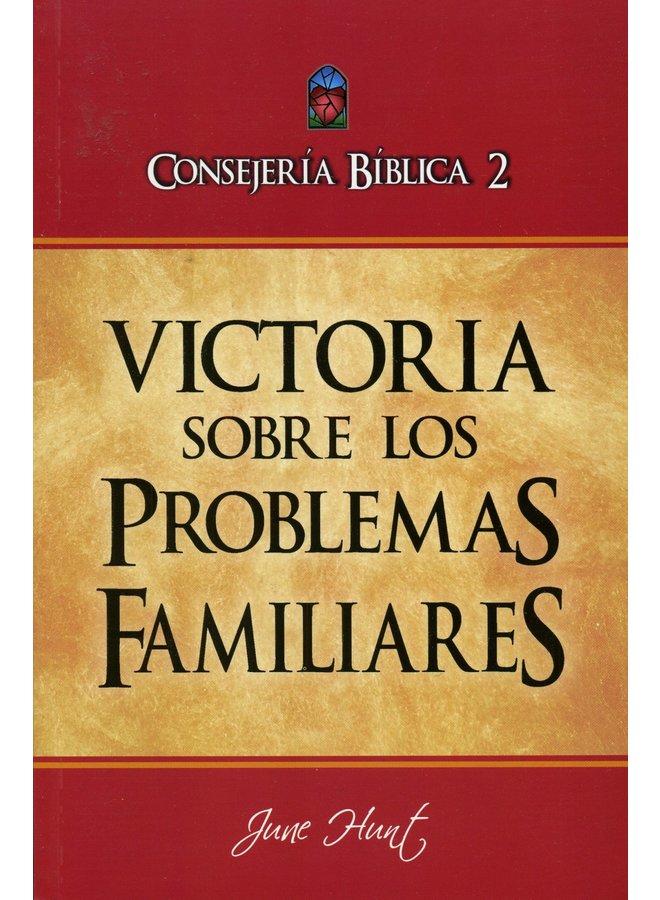 CONSEJERIA BIBLICA 2 VICTORIA SOBRE LOS PROBLEMAS FAMILIARES