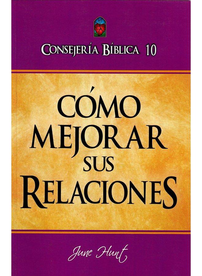 CONSEJERIA BIBLICA 10 COMO MEJORAR SUS RELACIONES