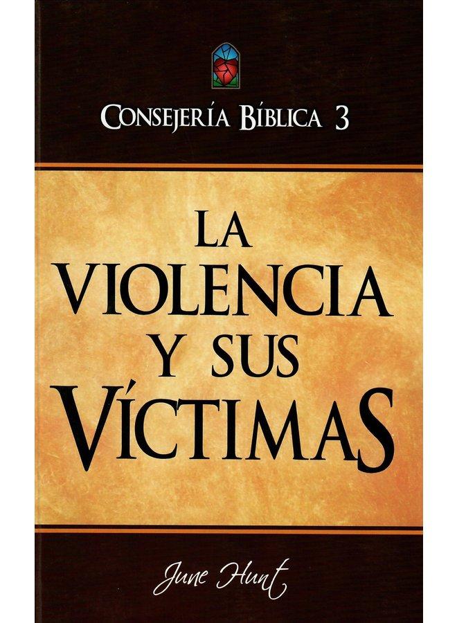 CONSEJERIA BIBLICA 3 LA VIOLENCIA Y SUS VICTIMAS