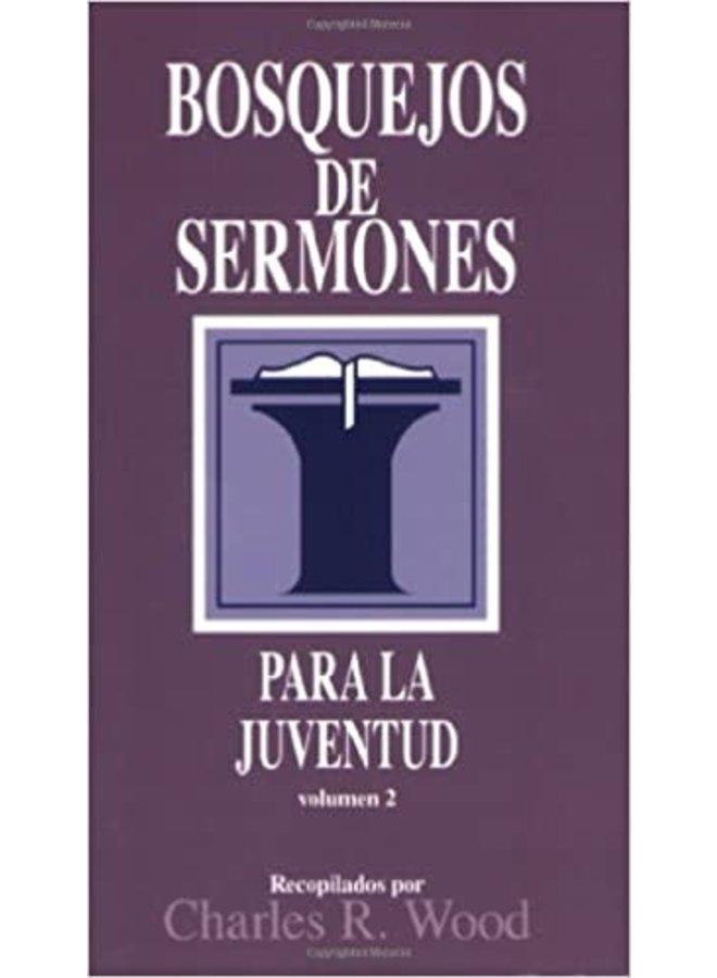 BOSQUEJOS DE SERMONES PARA LA JUVENTUD 2