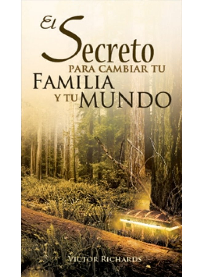 EL SECRETO PARA CAMBIAR SU FAMILIA Y SU MUNDO