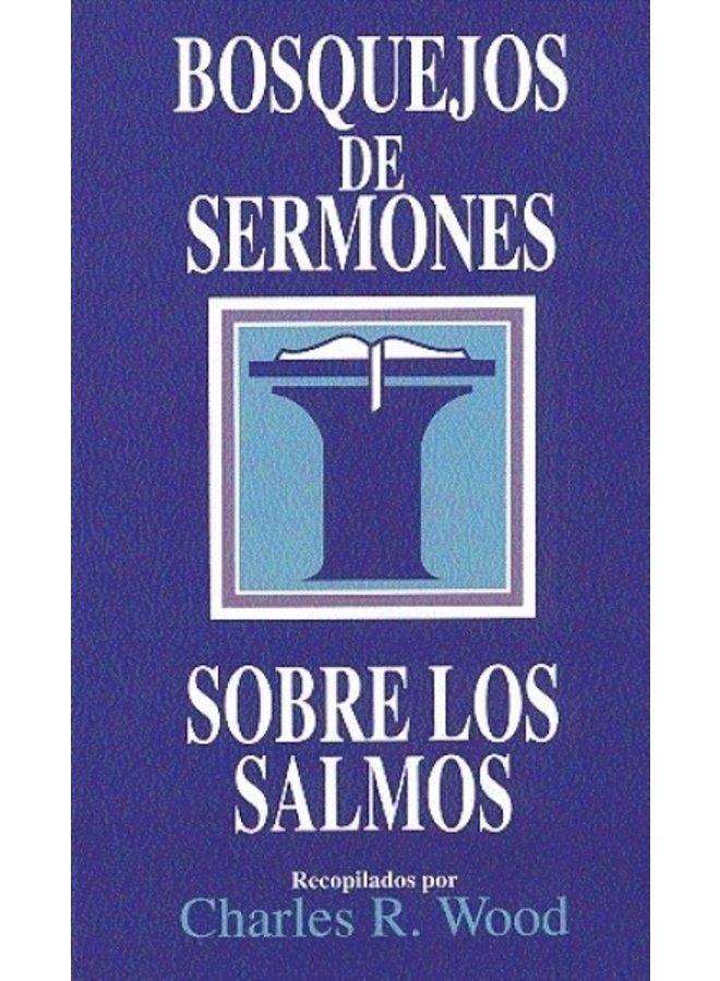 BOSQUEJOS DE SERMONES SOBRE LOS SALMOS