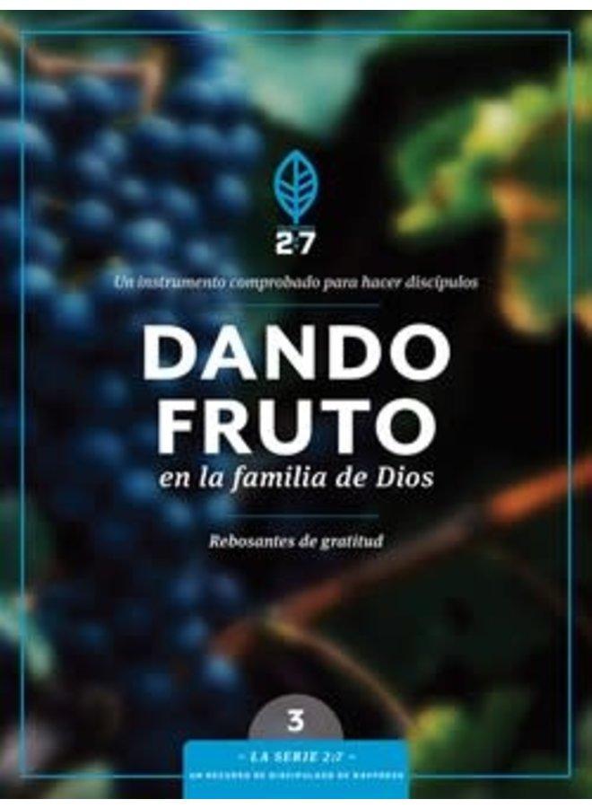 DANDO FRUTO EN LA FAMILIA DE DIOS: UN CURSO DE DISCIPULADO PARA FORTALECER SU CAMINAR CON DIOS