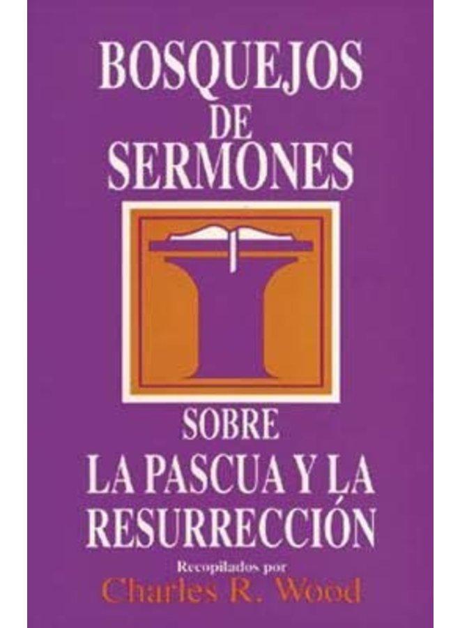 BOSQUEJOS DE SERMONES SOBRE LA PASCUA Y LA RESURRECCION