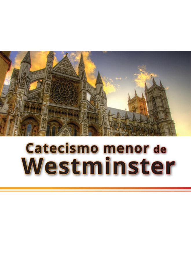 CATECISMO MENOR DE WESTMINSTER