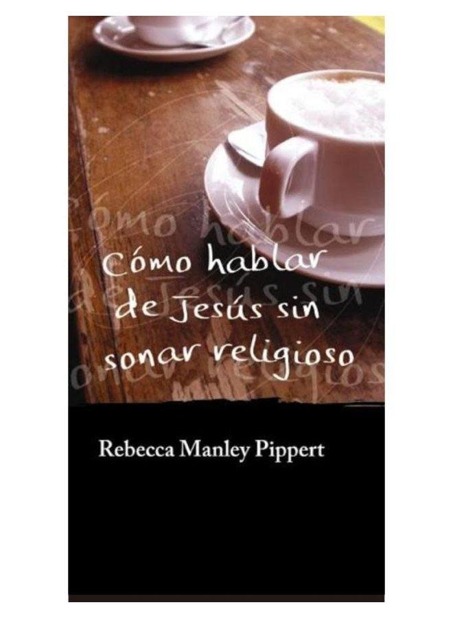 COMO HABLAR DE JESUS SIN SONAR RELIGIOSO