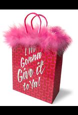Gift Bag I'm Gonna Give It To Ya