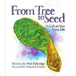Phil Eldedge From Tree to Seed: A gift to you from me