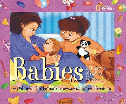 Babies: All You Need To Know by Deborah Helligman (4+)