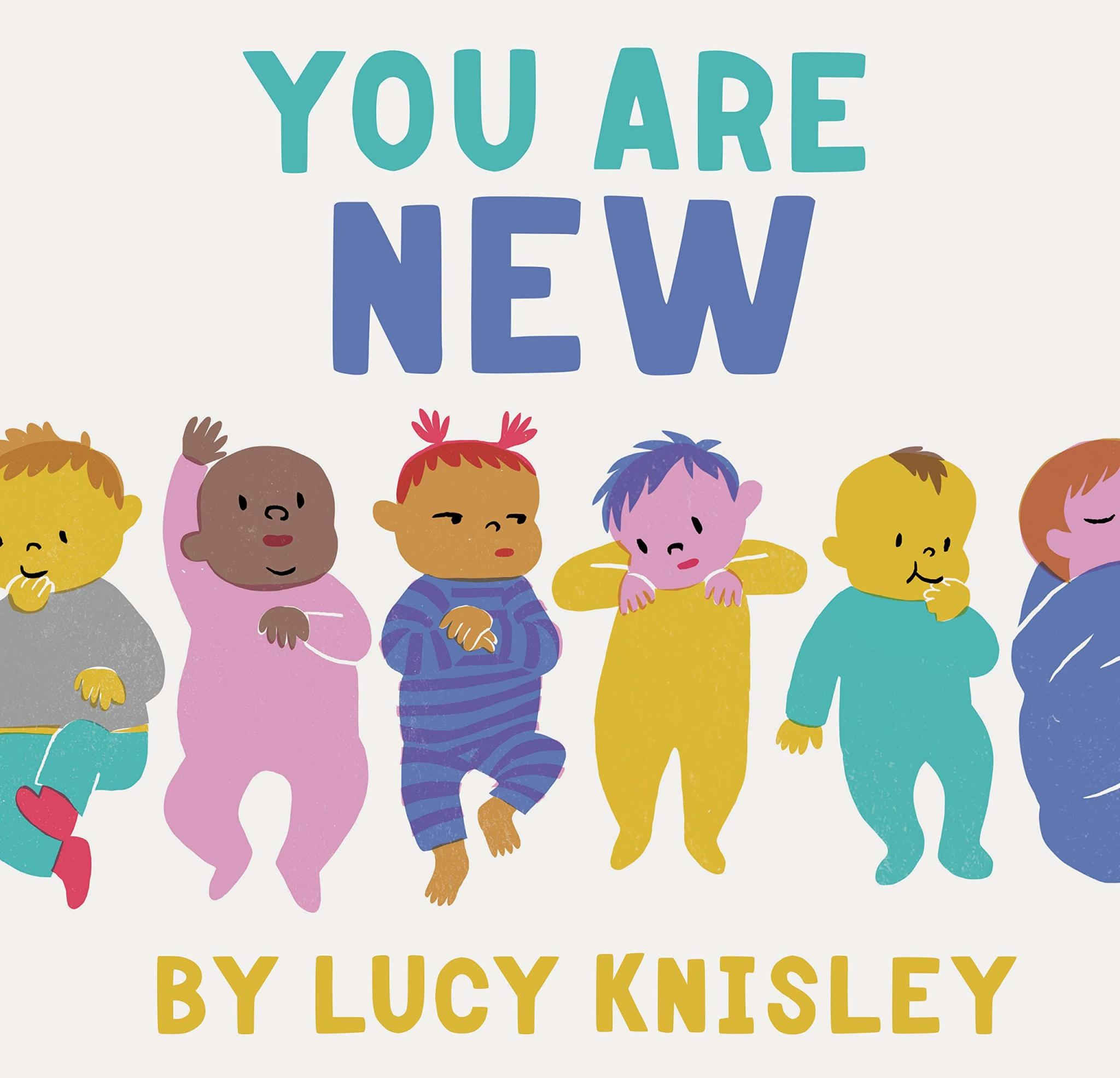 You Are New by Lucy Kinsley (2+)