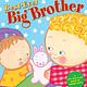 Best Ever Big Brother by Karen Katz (2+)