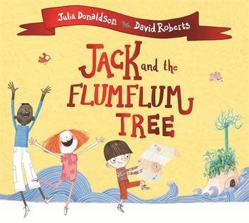 Jack and the Flumflum Tree by Julia Donaldson (3+)