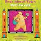 Barefoot Books Bear series (English/French bi-lingual) by Stella Blackstone (ages 2-6)