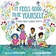 It Feels Good To Be Yourself by Theresa Thorn (ages 4-8)