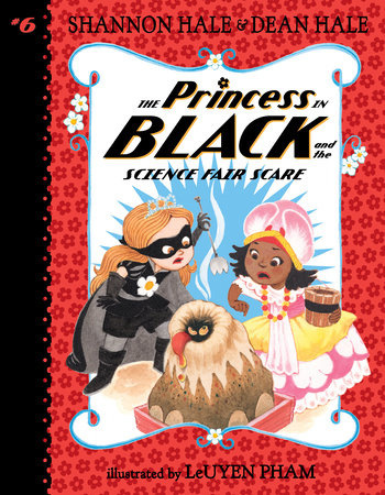 Princess in Black series by Shannon & Dean Hale (ages 5-8)