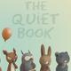 The Quiet Book by Deborah Underwood (2+)