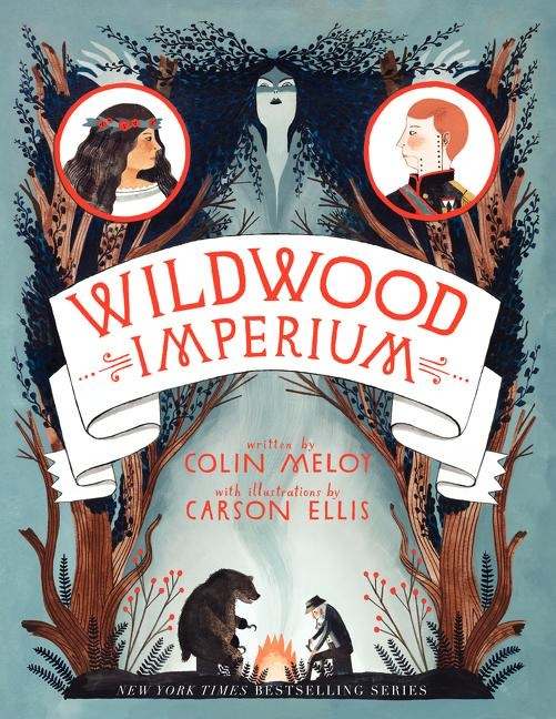 Wildwood Chronicles by Colin Meloy (8+)
