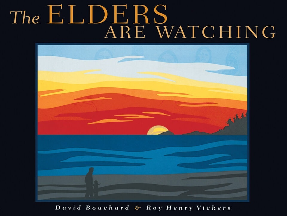 The Elders Are Watching by David Bouchard (7+)