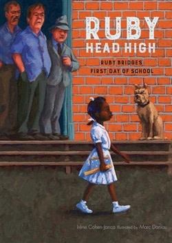 Ruby Head High: Ruby Bridge's First Day of School by Irene Cohen-Janca (8+)