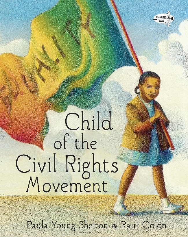 Child of The Civil Rights Movement by Paula Young Shelton (4+)