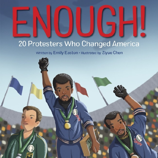 Enough! 20 Protestors Who Changed America by Emil Easton ()